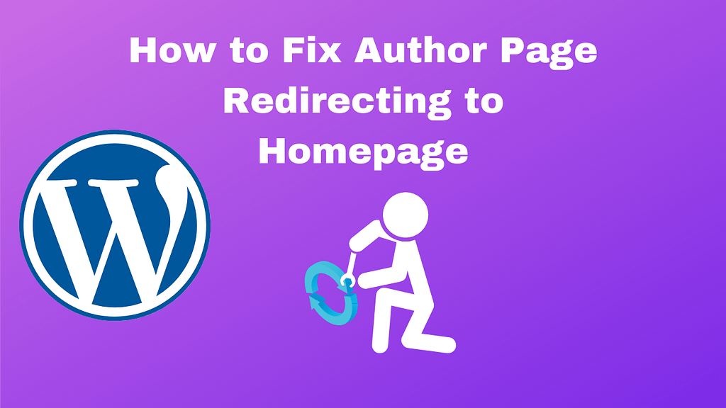 How to Fix Author Page Redirecting to Homepage