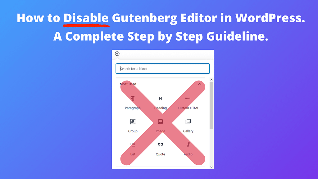 How to Disable Gutenberg Editor in WordPress - Step by Step Guidelines